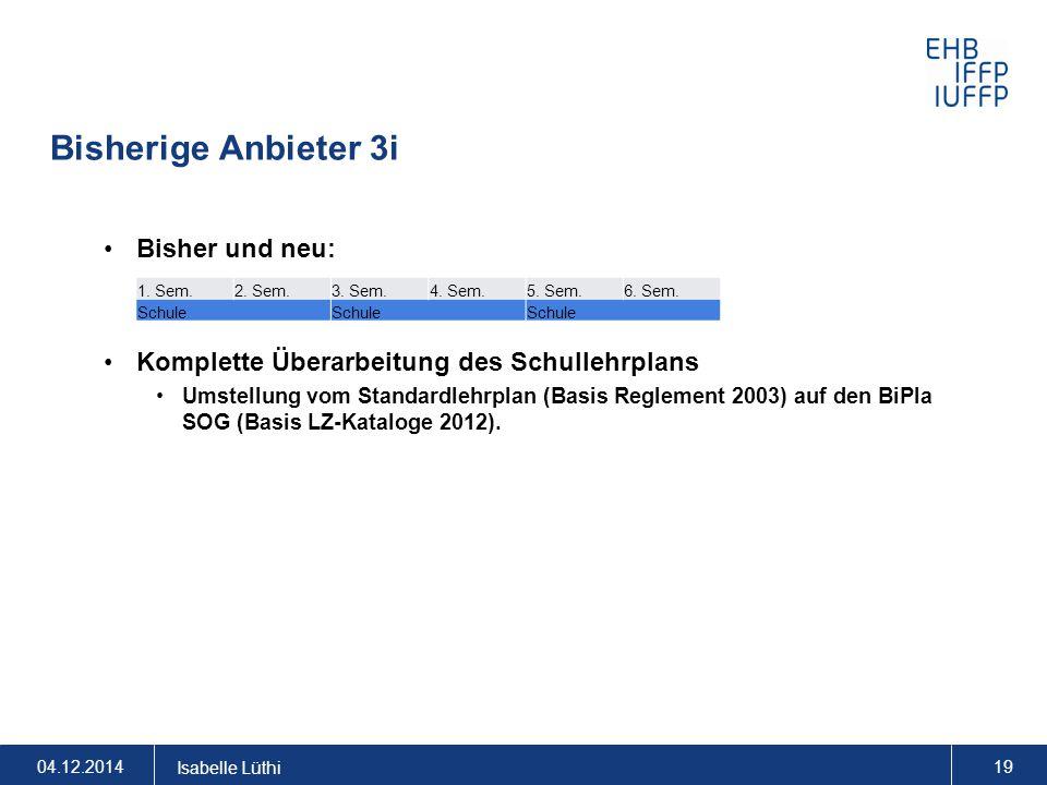 Bisherige Anbieter 3i Bisher und neu: