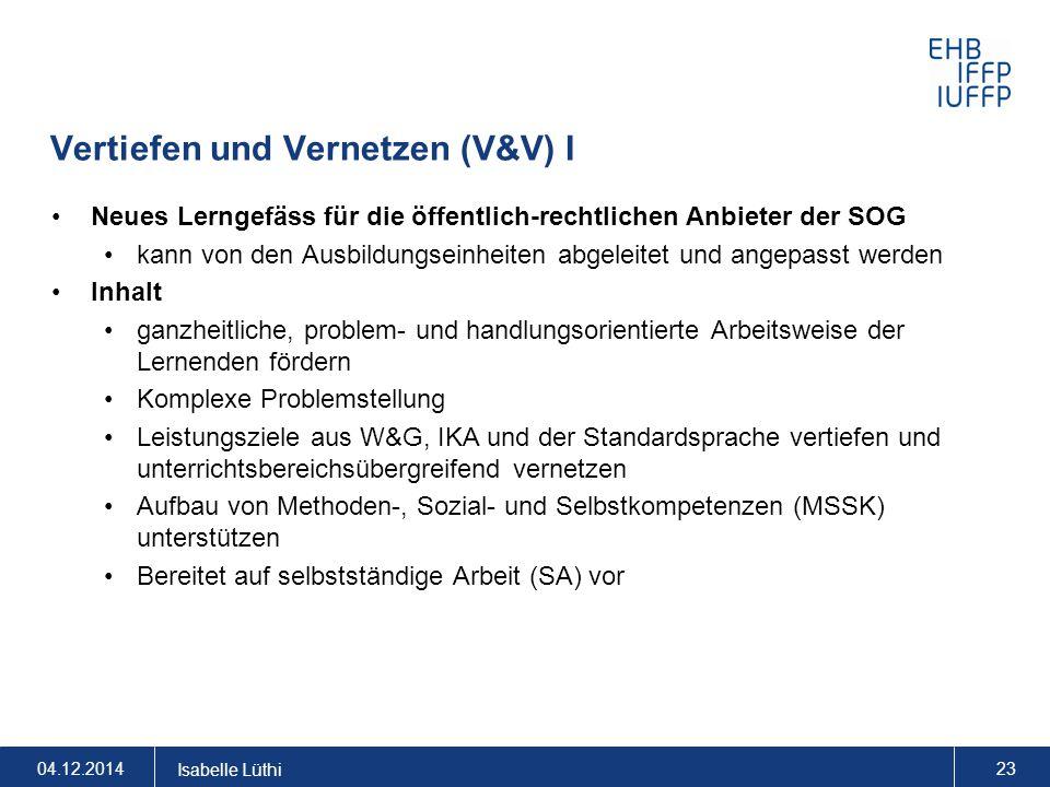 Vertiefen und Vernetzen (V&V) I