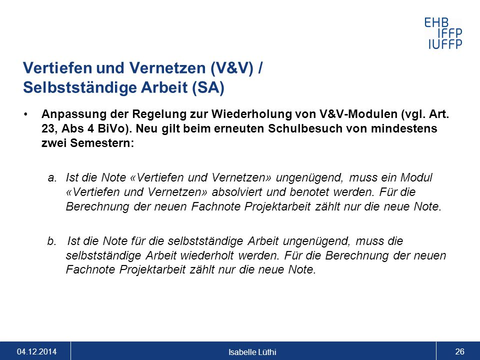 Vertiefen und Vernetzen (V&V) / Selbstständige Arbeit (SA)