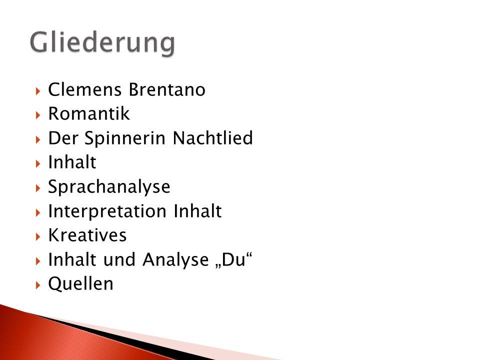 Gliederung Clemens Brentano Romantik Der Spinnerin Nachtlied Inhalt