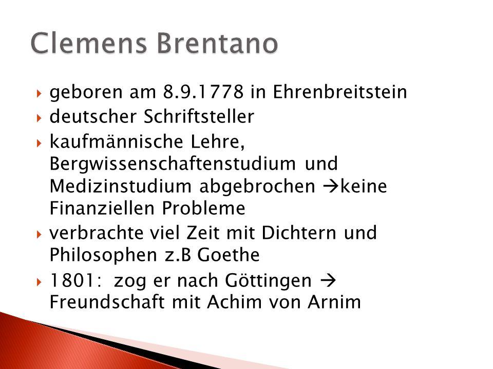 Clemens Brentano geboren am 8.9.1778 in Ehrenbreitstein