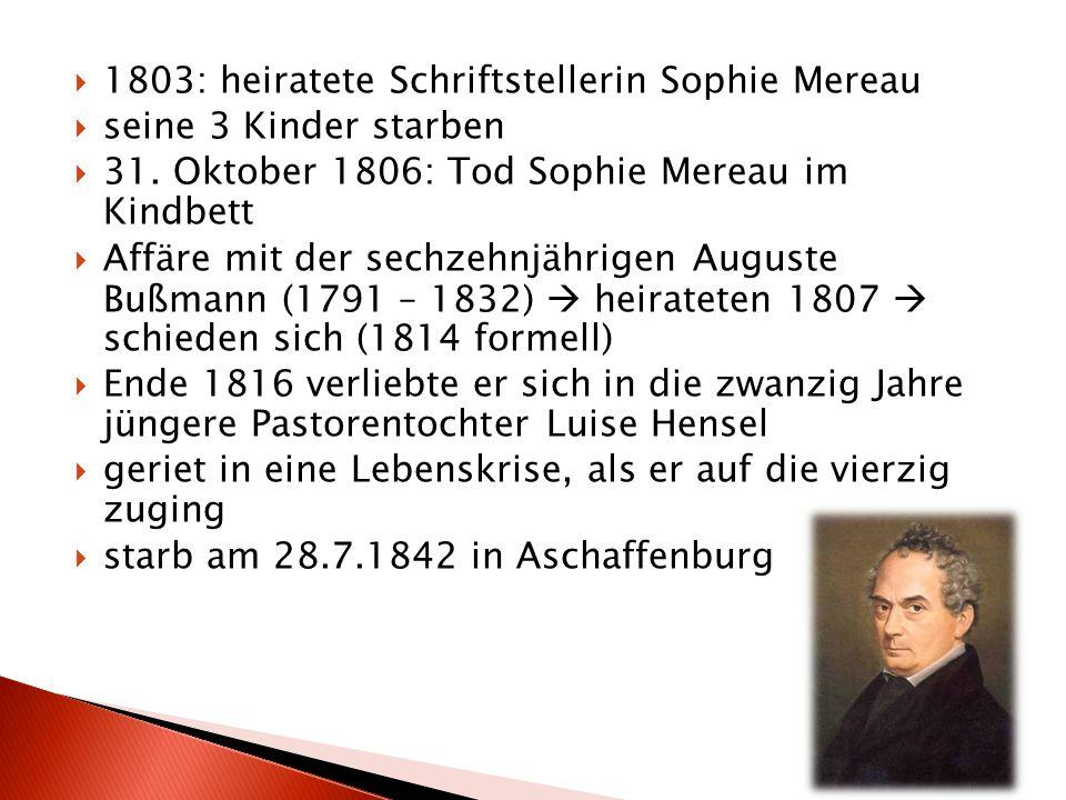 1803: heiratete Schriftstellerin Sophie Mereau