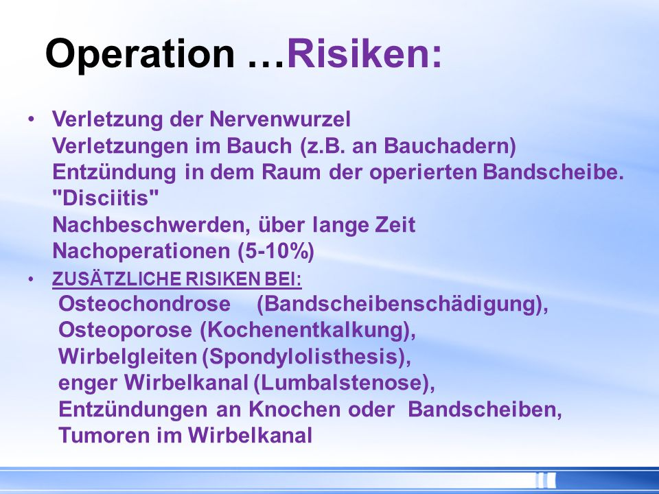Operation …Risiken: