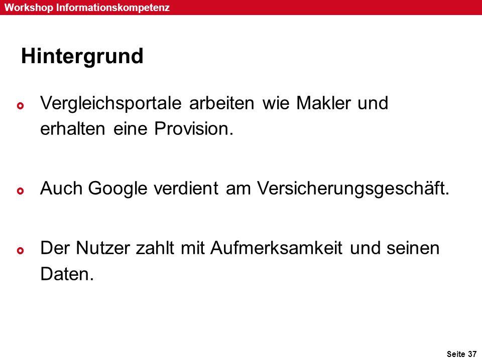 Hintergrund Vergleichsportale arbeiten wie Makler und erhalten eine Provision. Auch Google verdient am Versicherungsgeschäft.