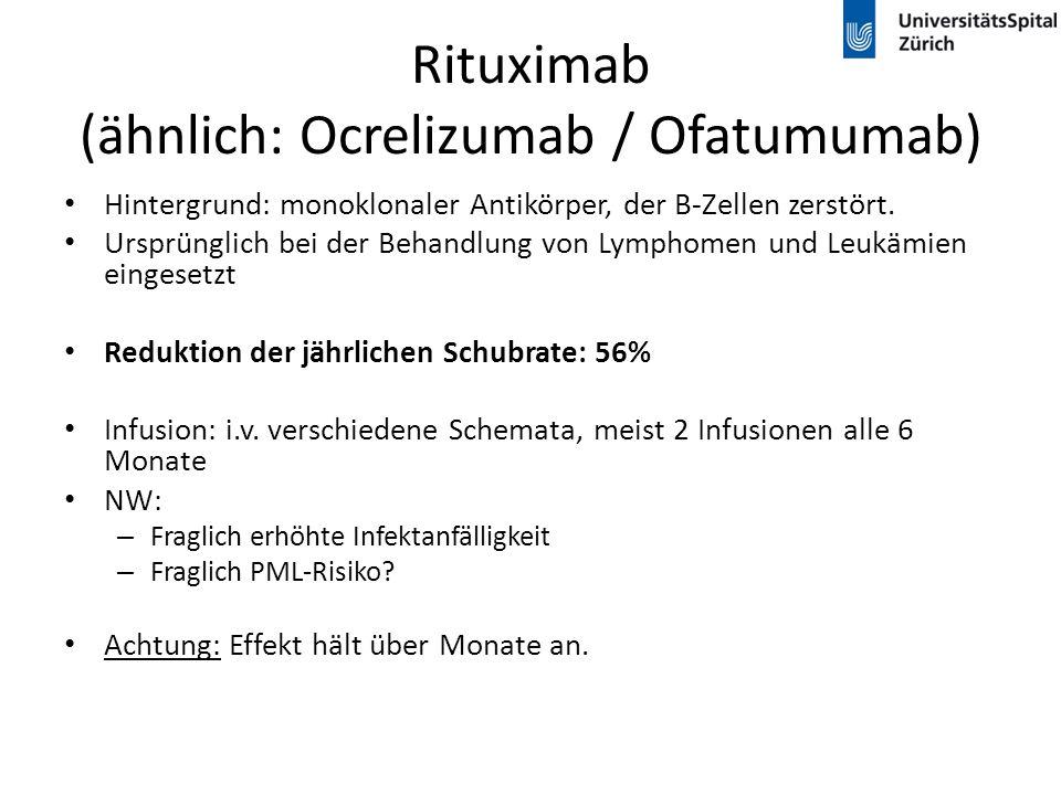 Rituximab (ähnlich: Ocrelizumab / Ofatumumab)