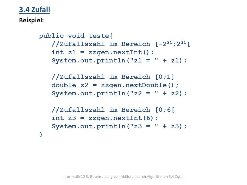 3.4 Zufall Beispiel: public void teste{