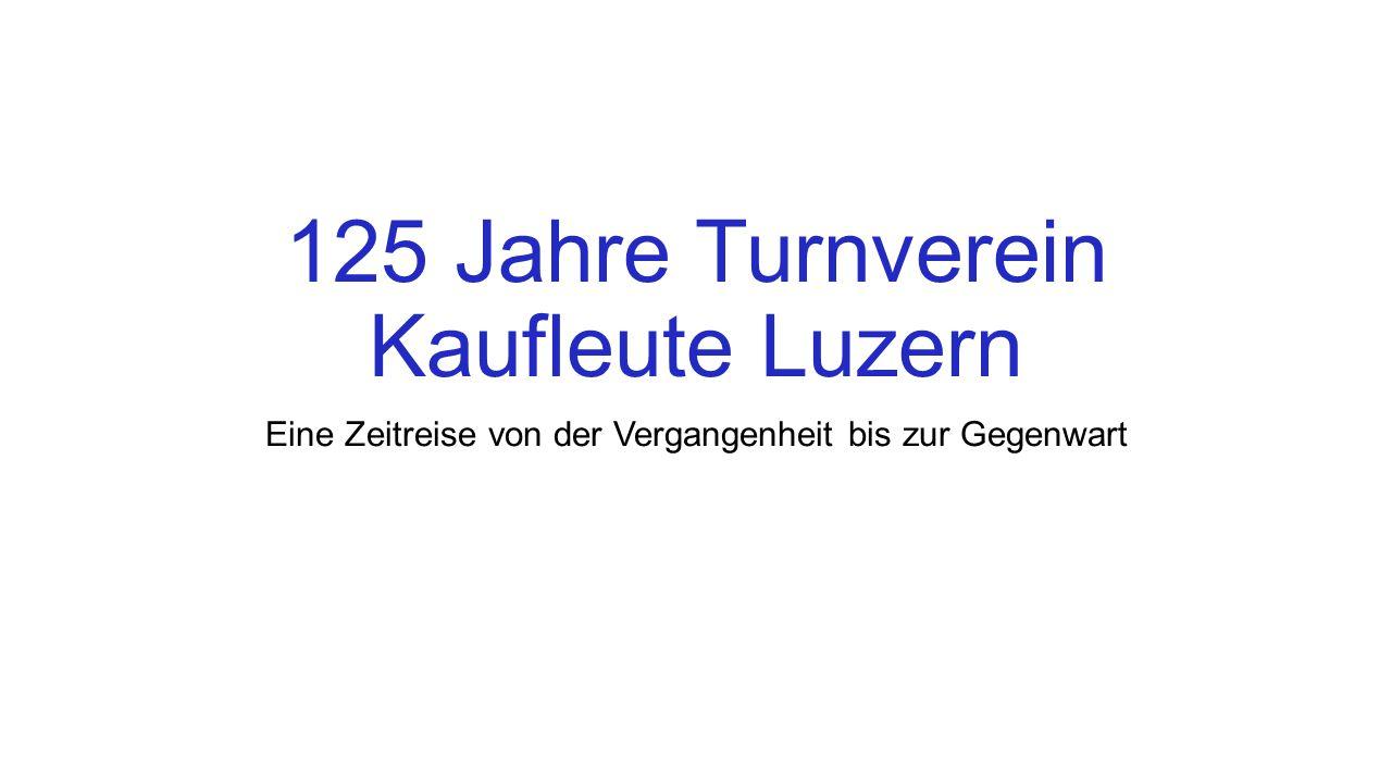125 Jahre Turnverein Kaufleute Luzern