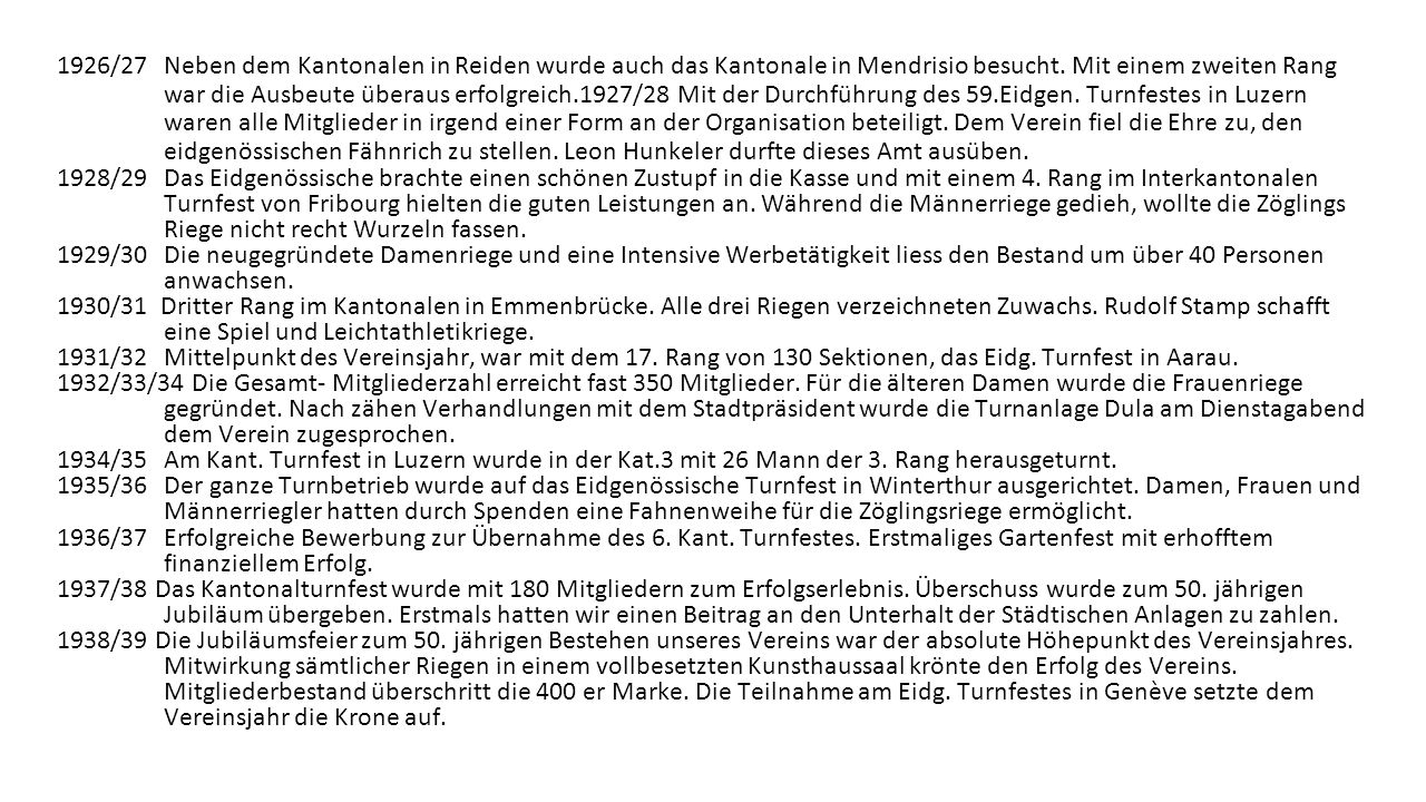 1926/27 Neben dem Kantonalen in Reiden wurde auch das Kantonale in Mendrisio besucht.
