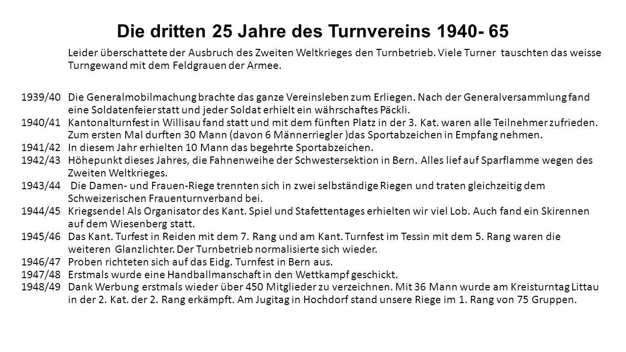 Die dritten 25 Jahre des Turnvereins 1940- 65