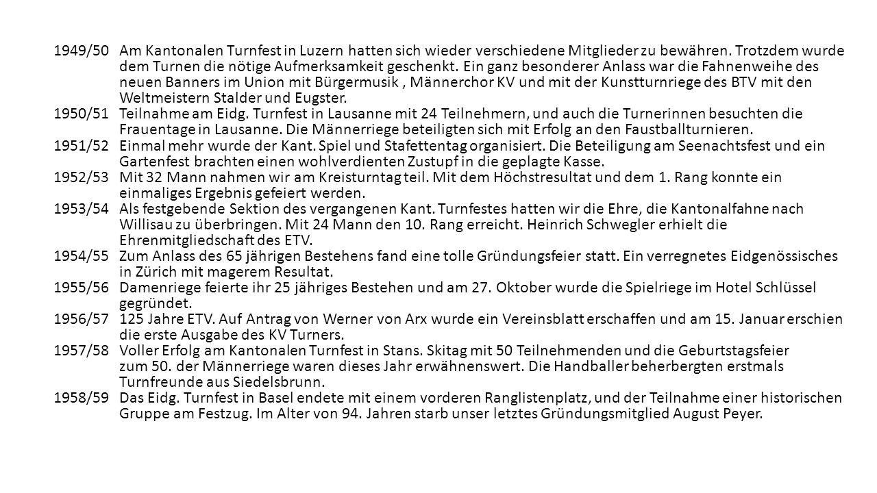 1949/50 Am Kantonalen Turnfest in Luzern hatten sich wieder verschiedene Mitglieder zu bewähren.