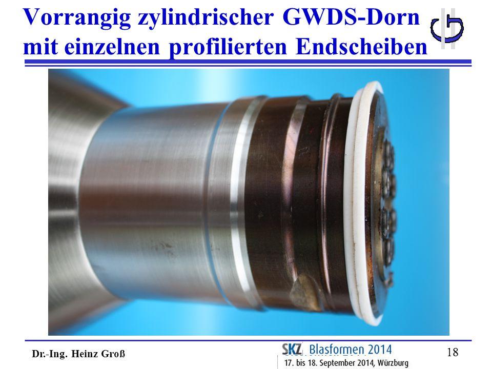 Vorrangig zylindrischer GWDS-Dorn mit einzelnen profilierten Endscheiben
