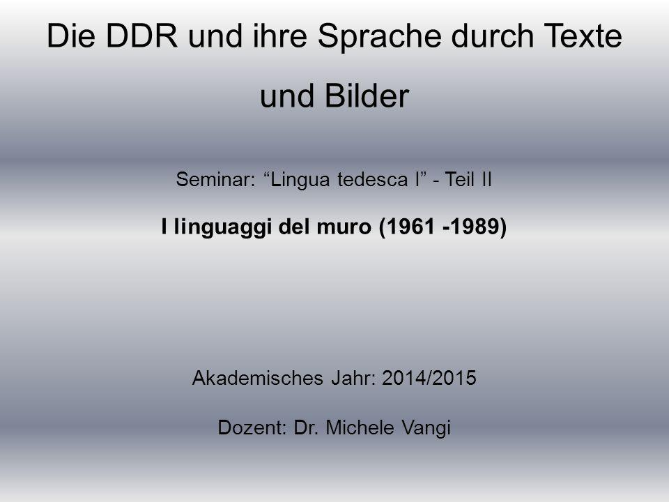 Die DDR und ihre Sprache durch Texte und Bilder