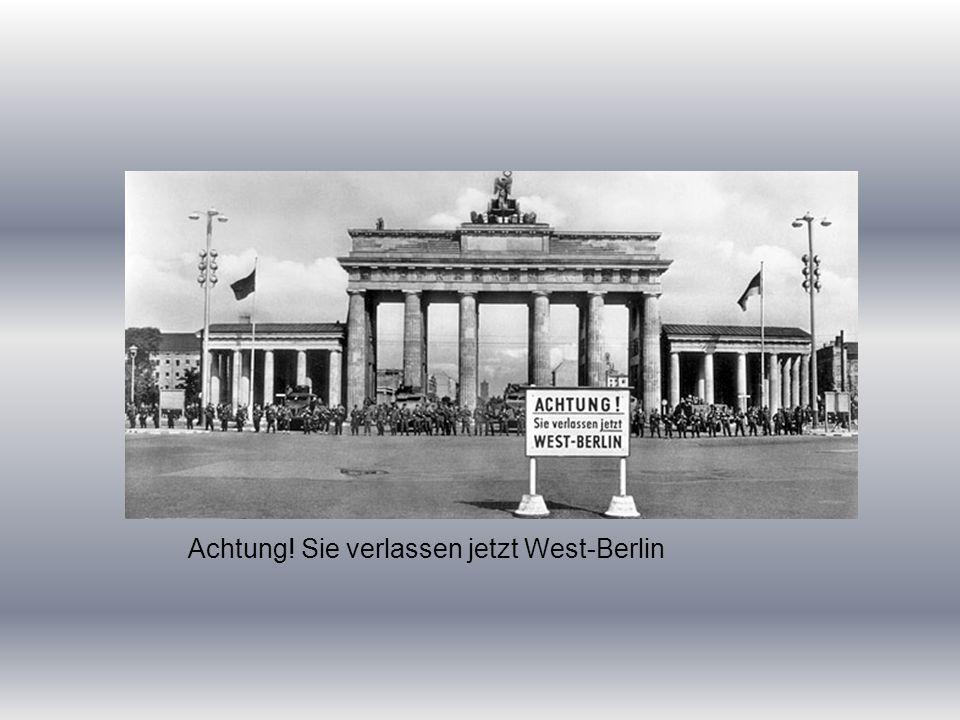 Warnschild Achtung! Sie verlassen jetzt West-Berlin