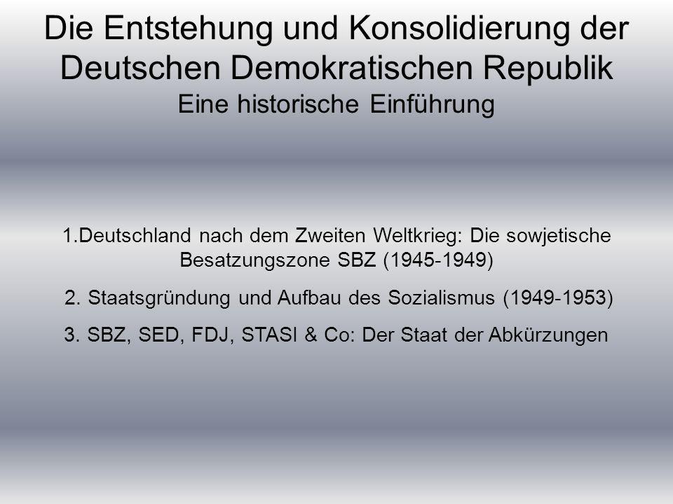 Die Entstehung und Konsolidierung der Deutschen Demokratischen Republik Eine historische Einführung