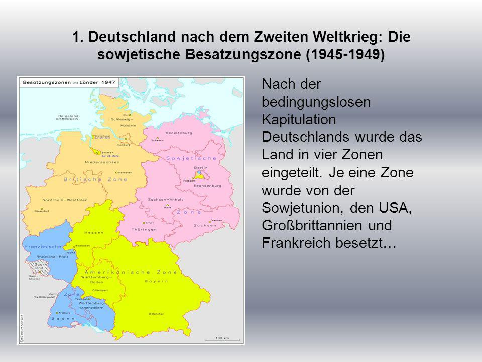 1. Deutschland nach dem Zweiten Weltkrieg: Die sowjetische Besatzungszone (1945-1949)