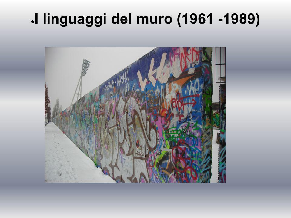 I linguaggi del muro (1961 -1989)