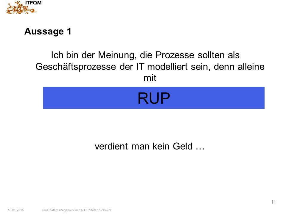Aussage 1 Ich bin der Meinung, die Prozesse sollten als Geschäftsprozesse der IT modelliert sein, denn alleine mit verdient man kein Geld …
