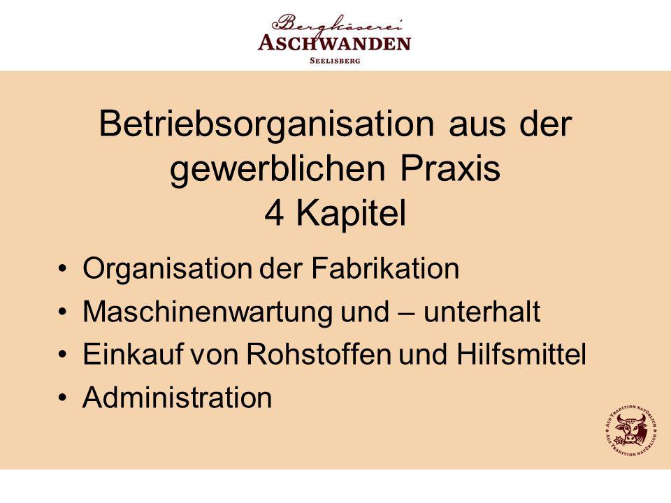 Betriebsorganisation aus der gewerblichen Praxis 4 Kapitel