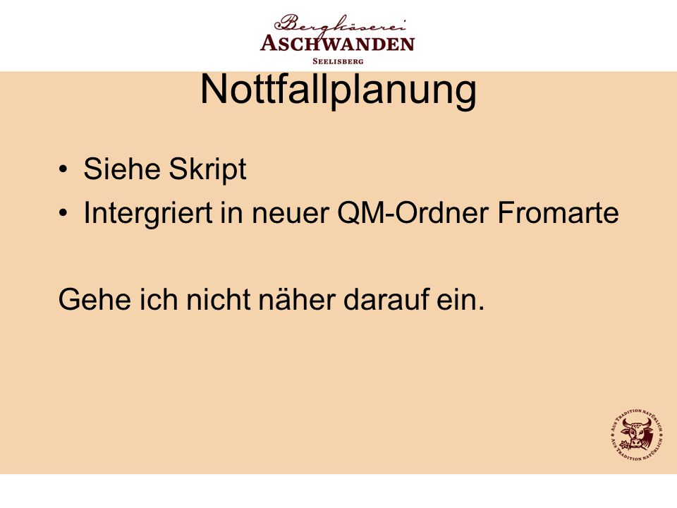 Nottfallplanung Siehe Skript Intergriert in neuer QM-Ordner Fromarte