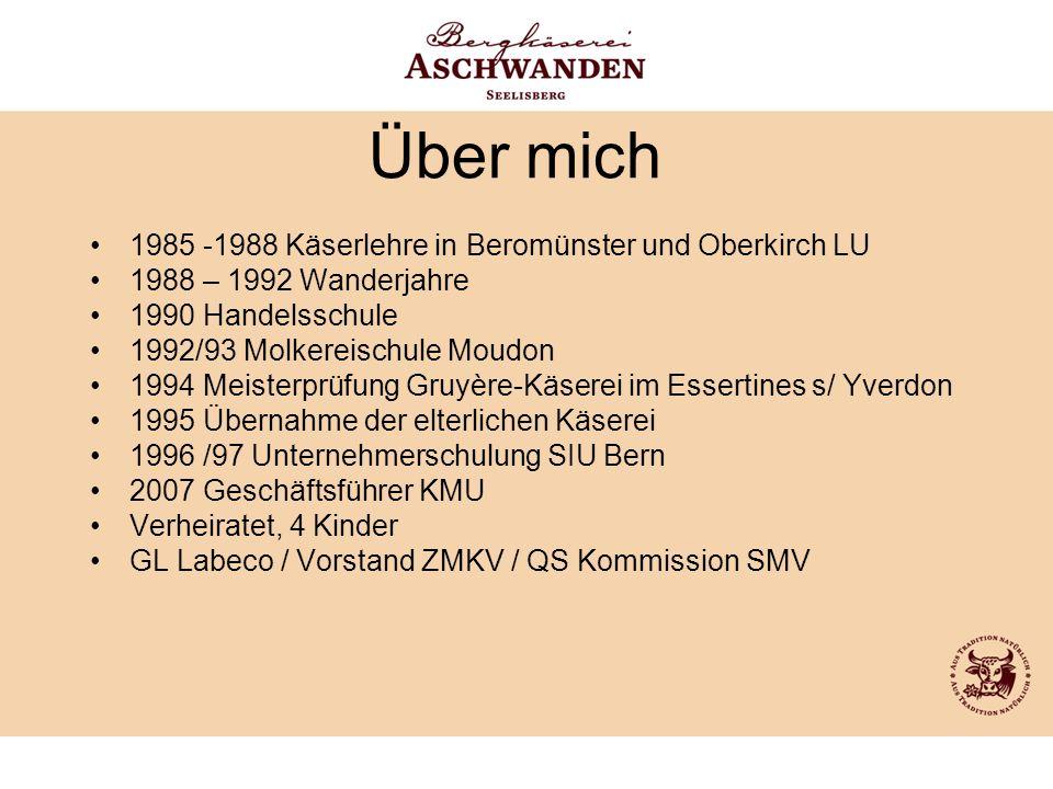 Über mich 1985 -1988 Käserlehre in Beromünster und Oberkirch LU