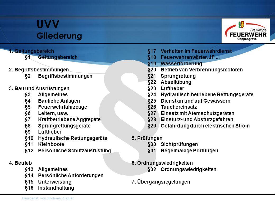 § UVV Gliederung 1. Geltungsbereich §1 Geltungsbereich