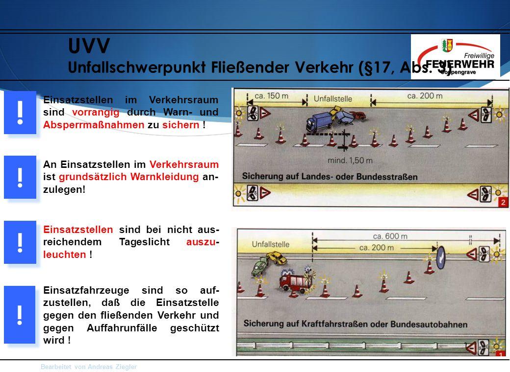 ! ! ! ! UVV Unfallschwerpunkt Fließender Verkehr (§17, Abs. 3)