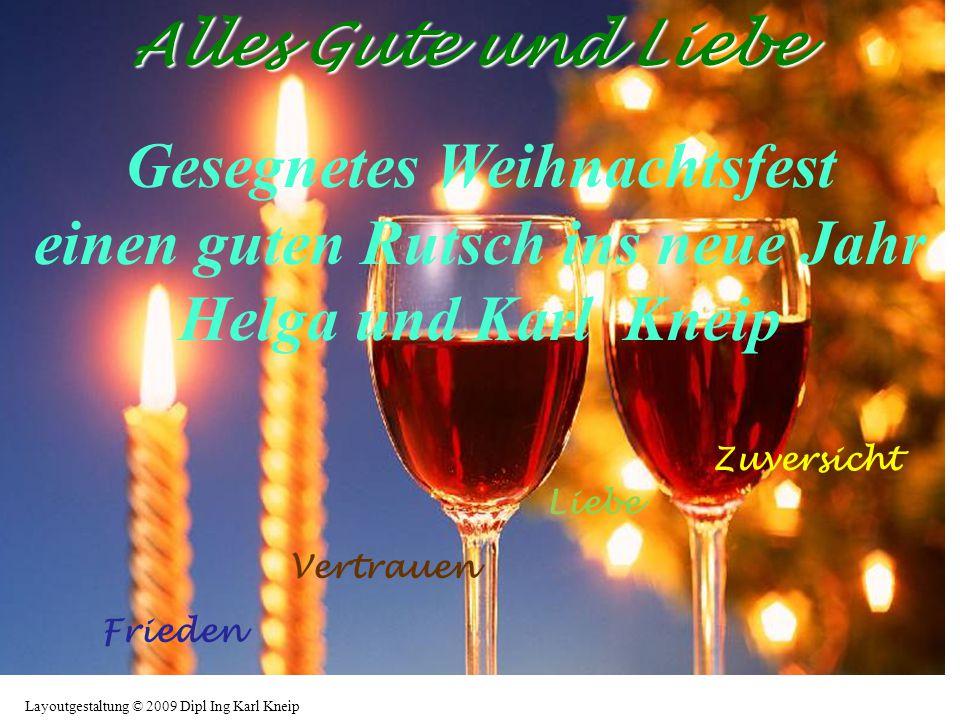 Alles Gute und Liebe Gesegnetes Weihnachtsfest einen guten Rutsch ins neue Jahr Helga und Karl Kneip.