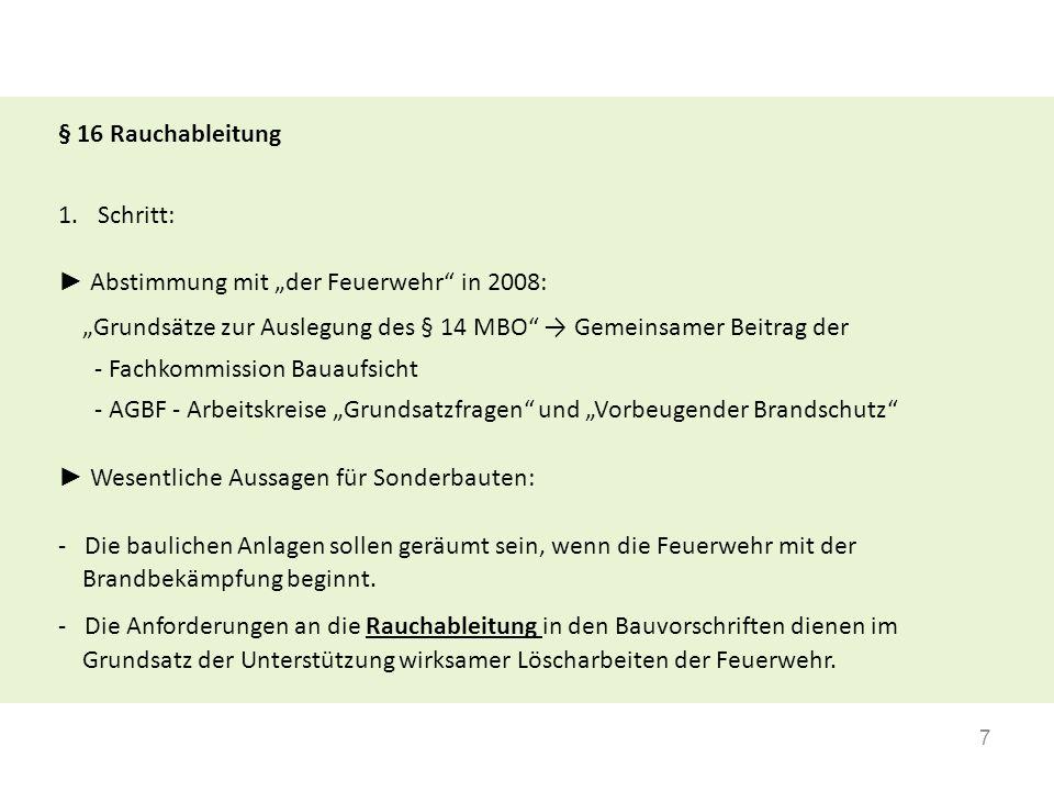 """§ 16 Rauchableitung Schritt: ► Abstimmung mit """"der Feuerwehr in 2008: """"Grundsätze zur Auslegung des § 14 MBO → Gemeinsamer Beitrag der."""
