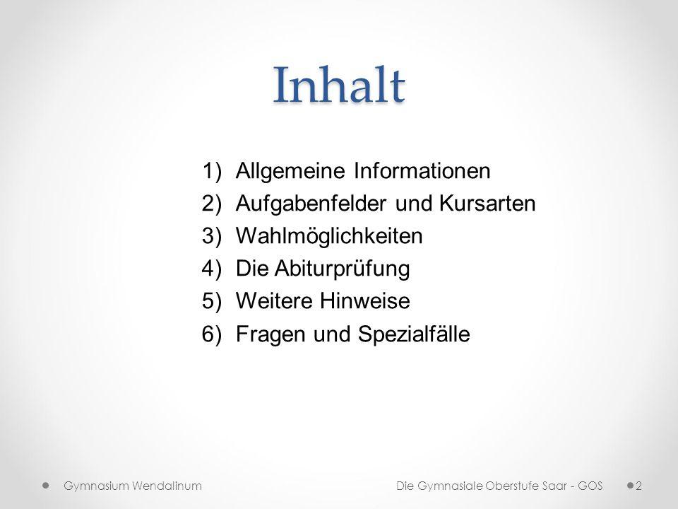 Inhalt Allgemeine Informationen Aufgabenfelder und Kursarten