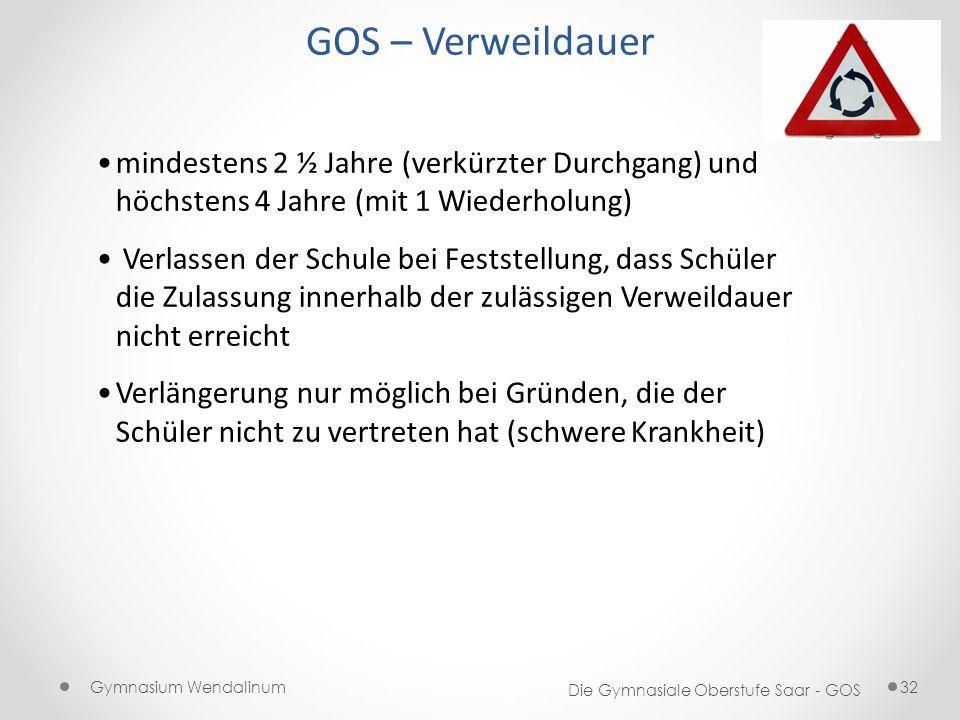 GOS – Verweildauer mindestens 2 ½ Jahre (verkürzter Durchgang) und höchstens 4 Jahre (mit 1 Wiederholung)