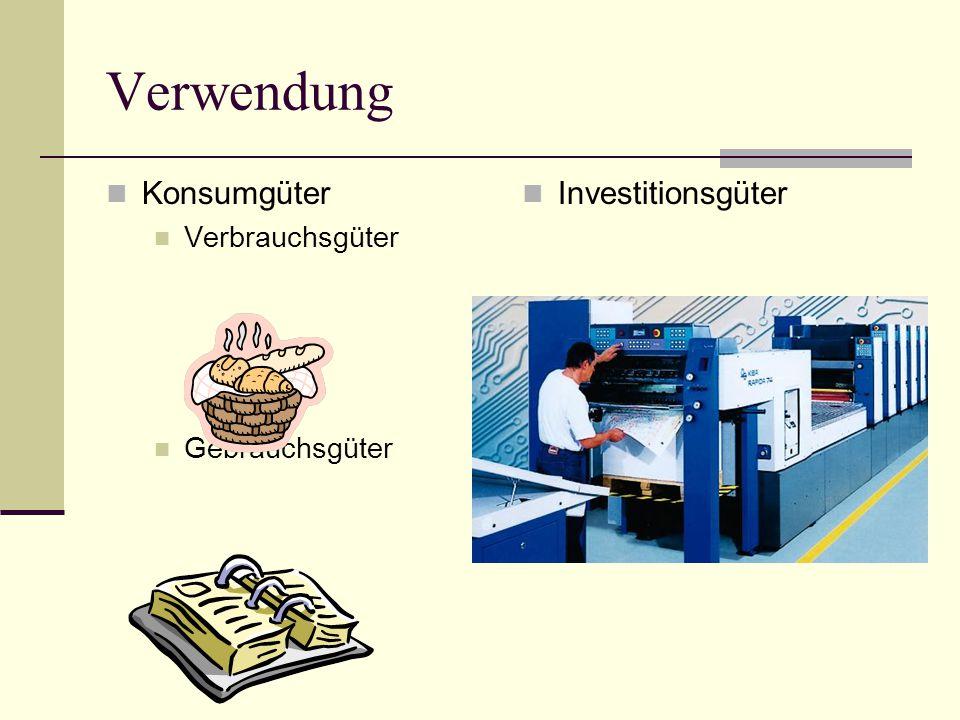 Verwendung Konsumgüter Investitionsgüter Verbrauchsgüter