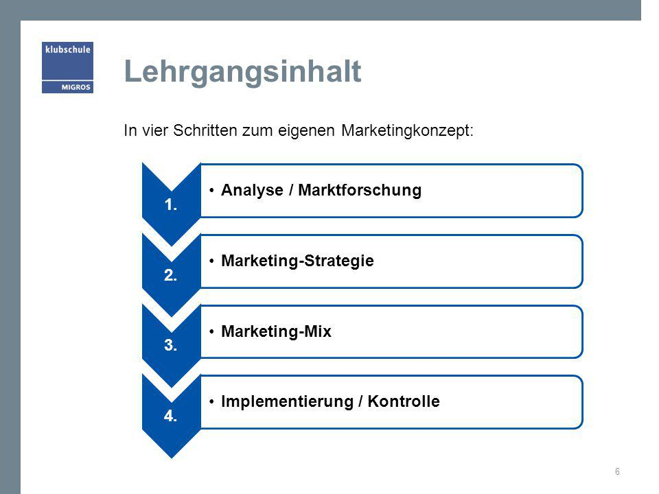 Lehrgangsinhalt Analyse / Marktforschung Marketing-Strategie 1.
