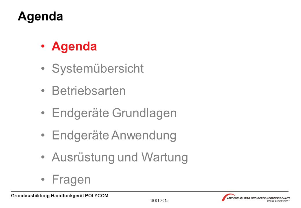 Agenda Agenda. Systemübersicht. Betriebsarten. Endgeräte Grundlagen. Endgeräte Anwendung. Ausrüstung und Wartung.