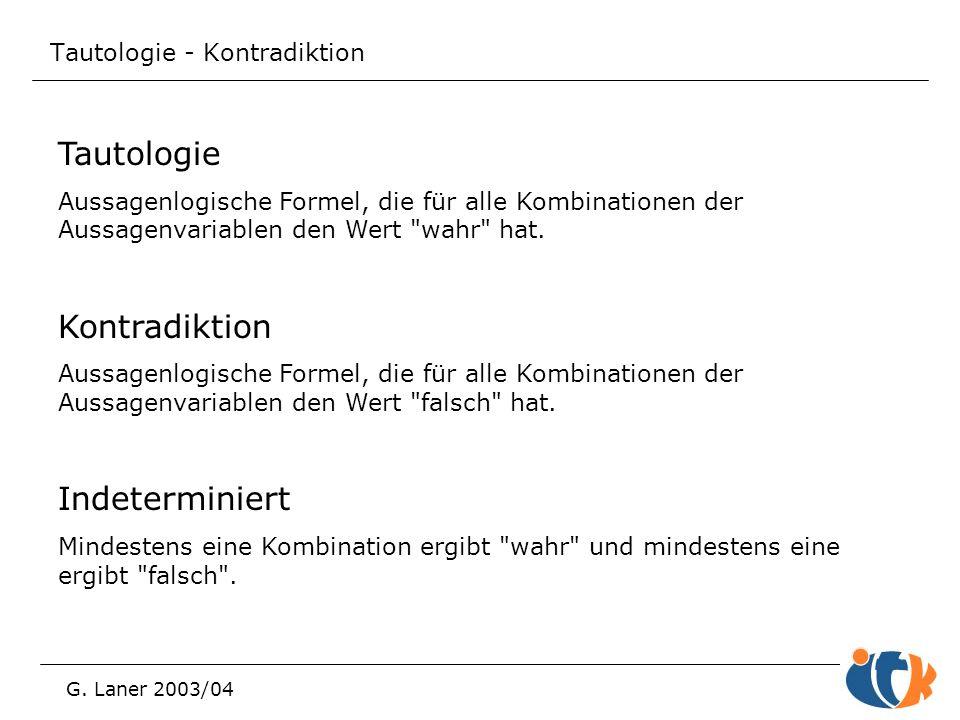 Tautologie - Kontradiktion