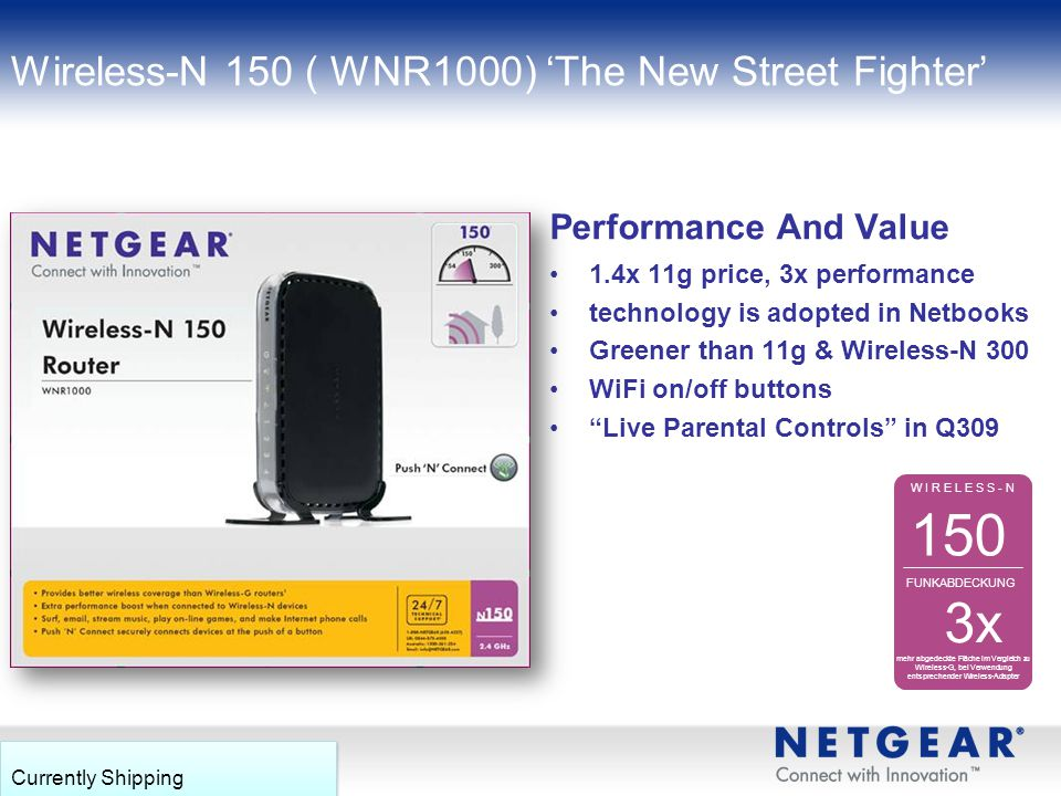 Wireless-N 150 ( WNR1000) 'The New Street Fighter'