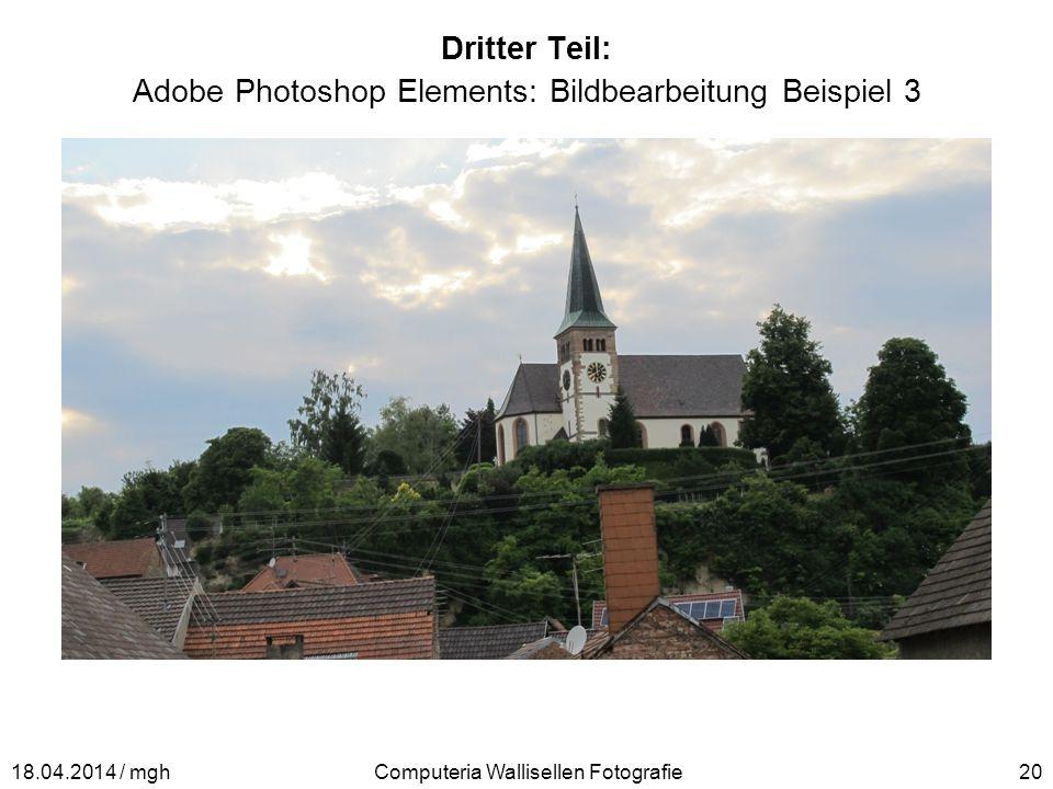 Dritter Teil: Adobe Photoshop Elements: Bildbearbeitung Beispiel 3