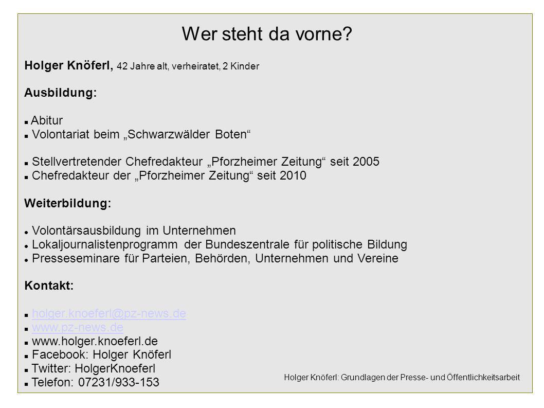 """Wer steht da vorne Holger Knöferl, 42 Jahre alt, verheiratet, 2 Kinder. Ausbildung: Abitur. Volontariat beim """"Schwarzwälder Boten"""