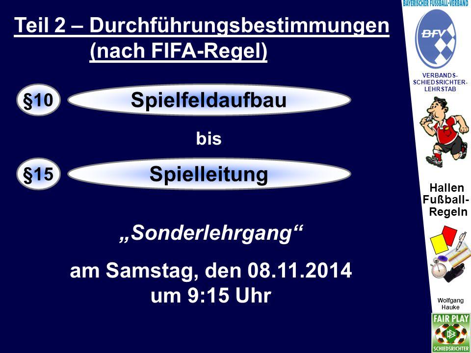 Teil 2 – Durchführungsbestimmungen (nach FIFA-Regel)