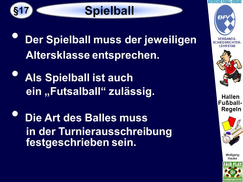 Der Spielball muss der jeweiligen Altersklasse entsprechen.