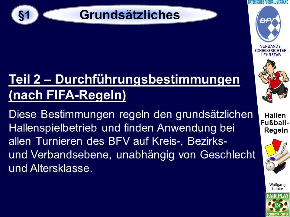 Teil 2 – Durchführungsbestimmungen (nach FIFA-Regeln)
