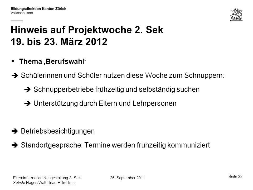 Hinweis auf Projektwoche 2. Sek 19. bis 23. März 2012
