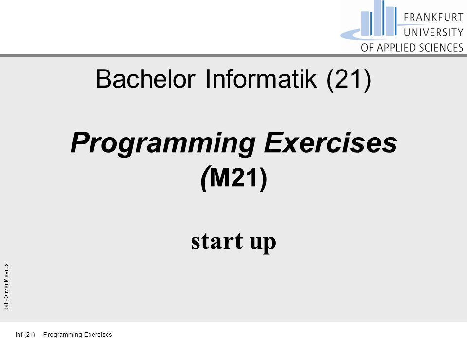 Bachelor Informatik (21) Programming Exercises (M21) start up