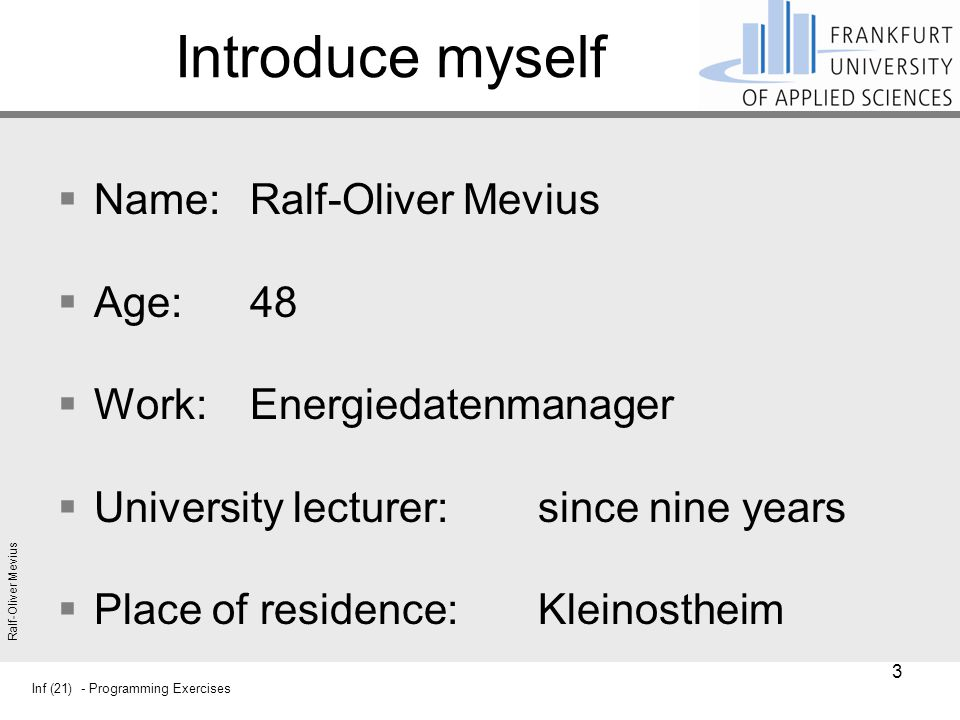 Introduce myself Name: Ralf-Oliver Mevius Age: 48