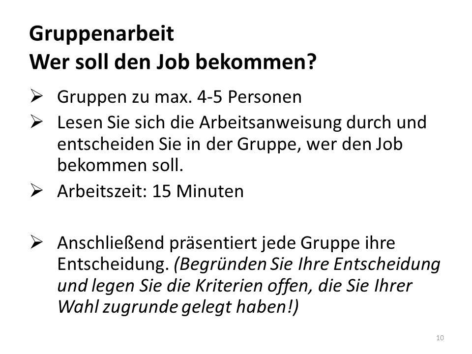 Gruppenarbeit Wer soll den Job bekommen