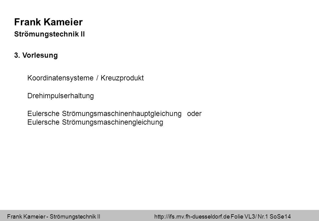 Frank Kameier Strömungstechnik II 3. Vorlesung