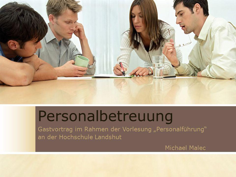 """Personalbetreuung Gastvortrag im Rahmen der Vorlesung """"Personalführung an der Hochschule Landshut."""