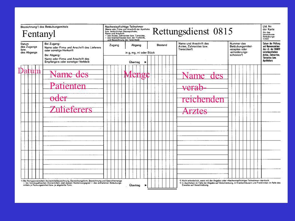 Rettungsdienst 0815 Fentanyl Name des Patienten oder Zulieferers Menge