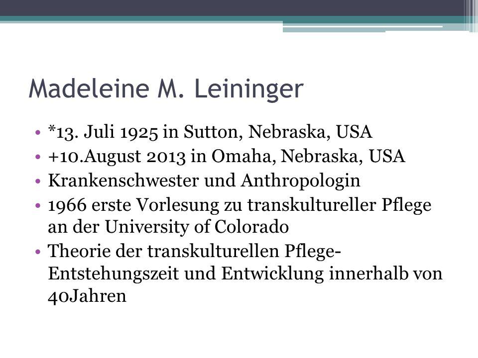 Madeleine M. Leininger *13. Juli 1925 in Sutton, Nebraska, USA