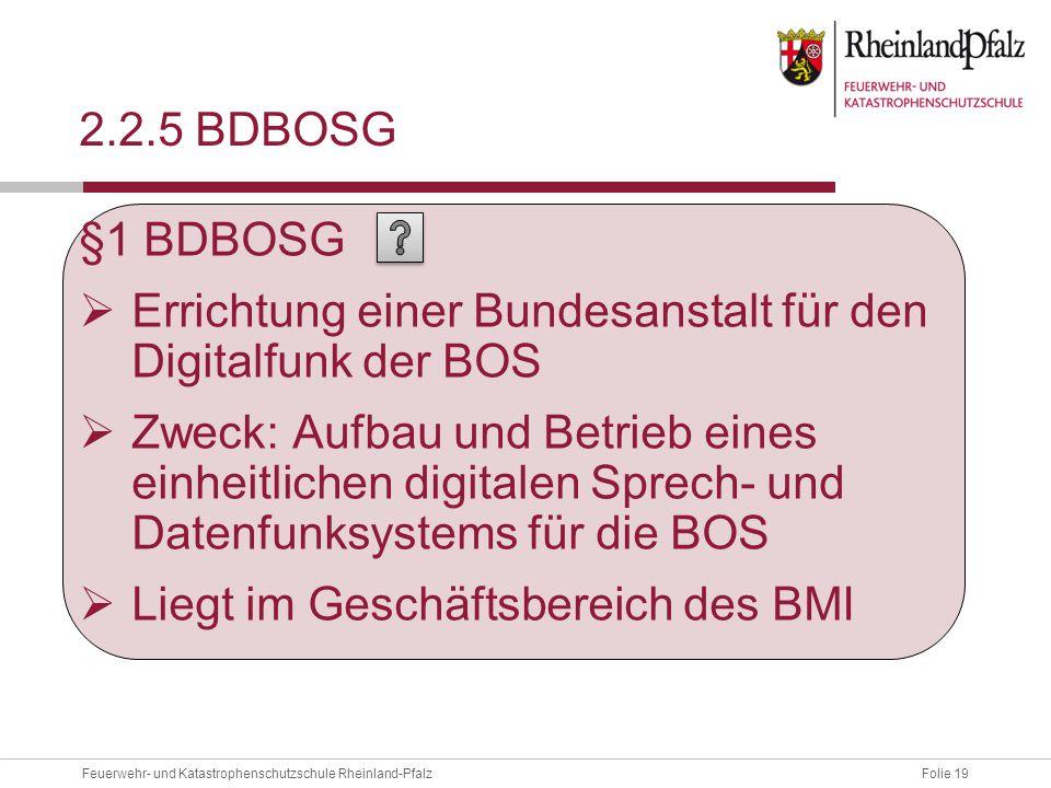 2.2.5 BDBOSG §1 BDBOSG. Errichtung einer Bundesanstalt für den Digitalfunk der BOS.