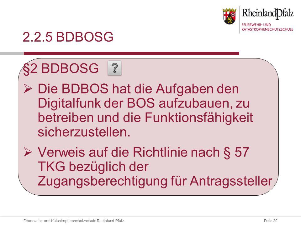 2.2.5 BDBOSG §2 BDBOSG. Die BDBOS hat die Aufgaben den Digitalfunk der BOS aufzubauen, zu betreiben und die Funktionsfähigkeit sicherzustellen.